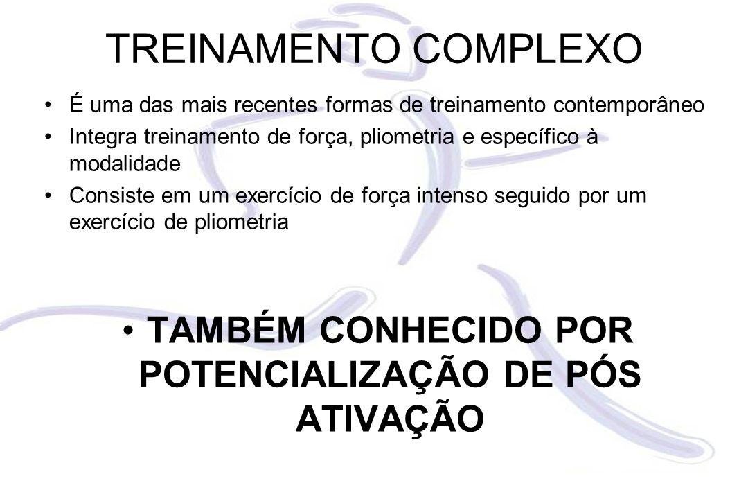 TAMBÉM CONHECIDO POR POTENCIALIZAÇÃO DE PÓS ATIVAÇÃO