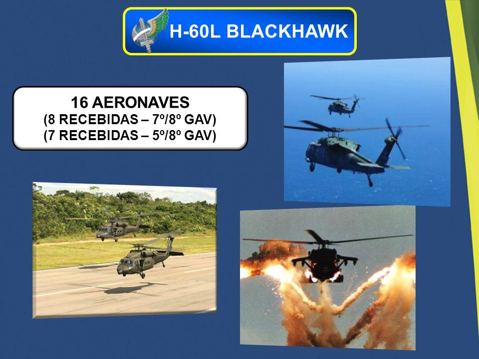 16 AERONAVES (8 RECEBIDAS – 7º/8º GAV)