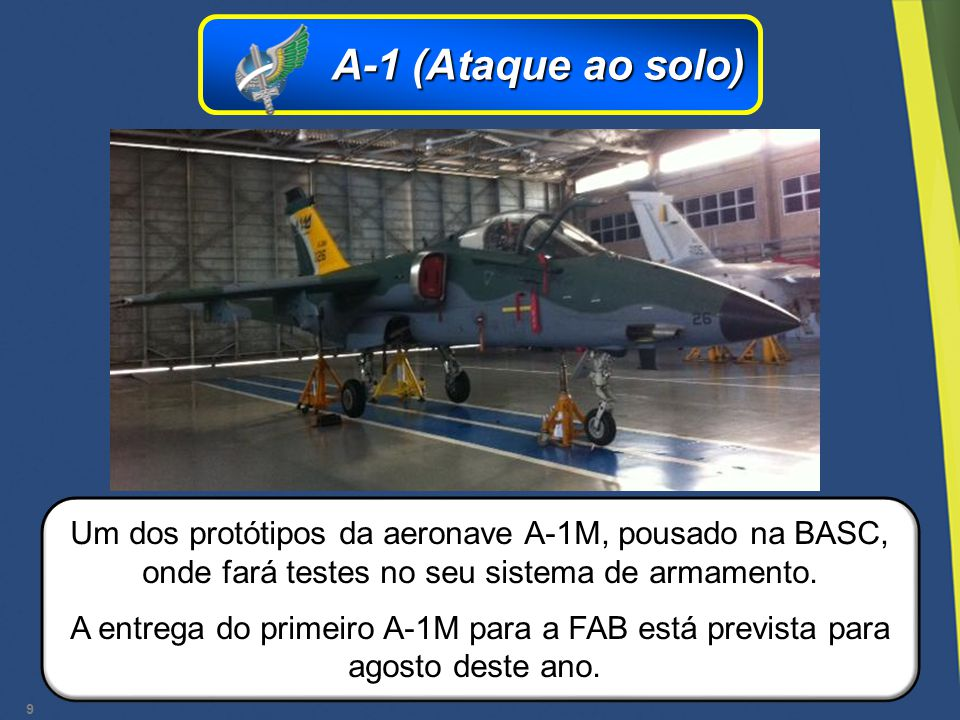 A-1 (Ataque ao solo) Um dos protótipos da aeronave A-1M, pousado na BASC, onde fará testes no seu sistema de armamento.