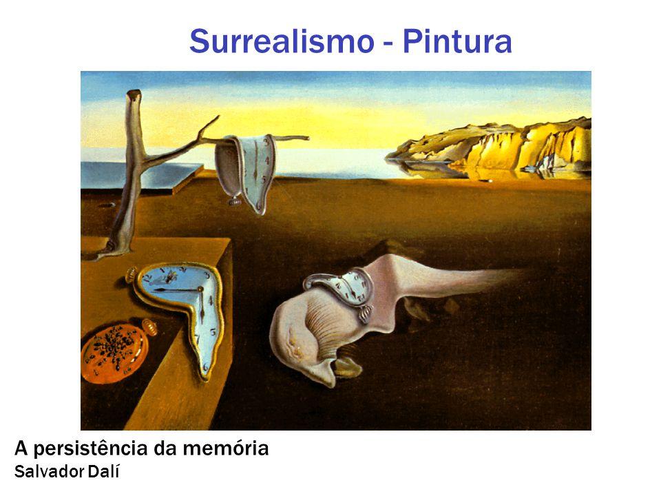 Surrealismo - Pintura A persistência da memória Salvador Dalí