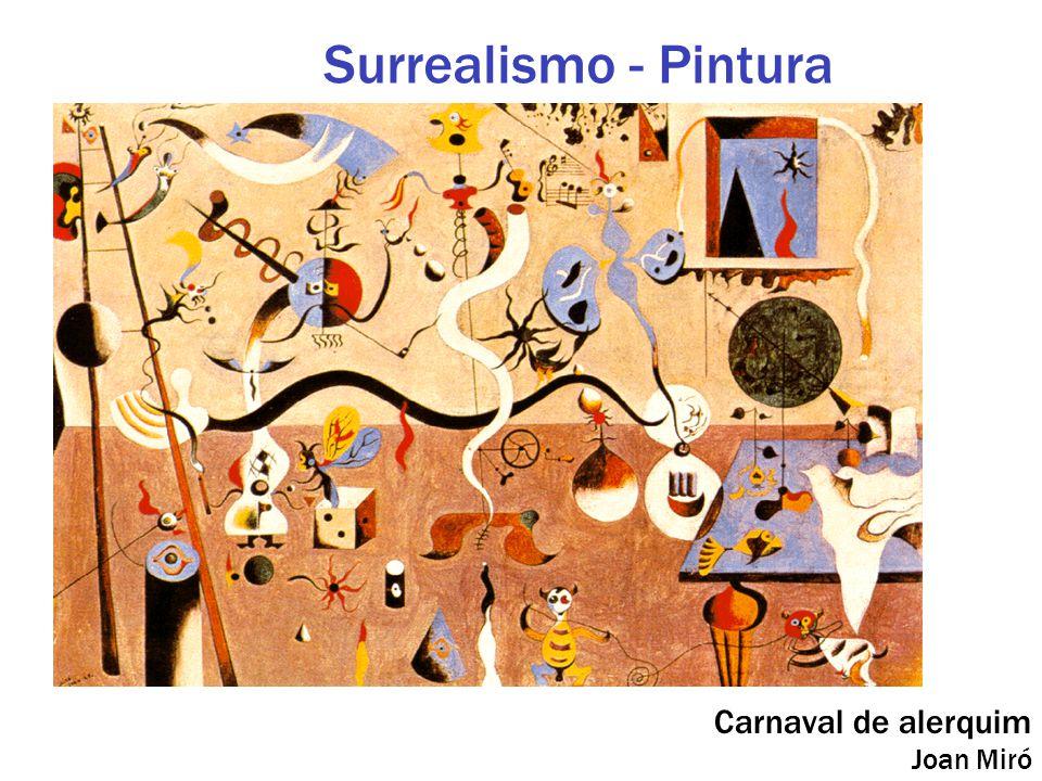Surrealismo - Pintura Carnaval de alerquim Joan Miró
