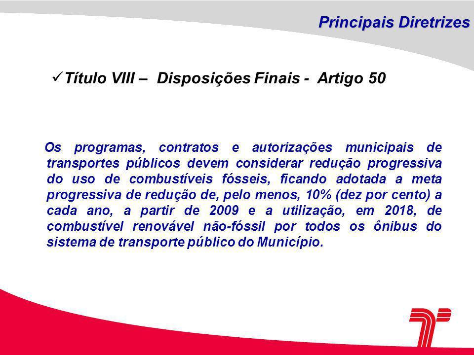 Principais Diretrizes Título VIII – Disposições Finais - Artigo 50