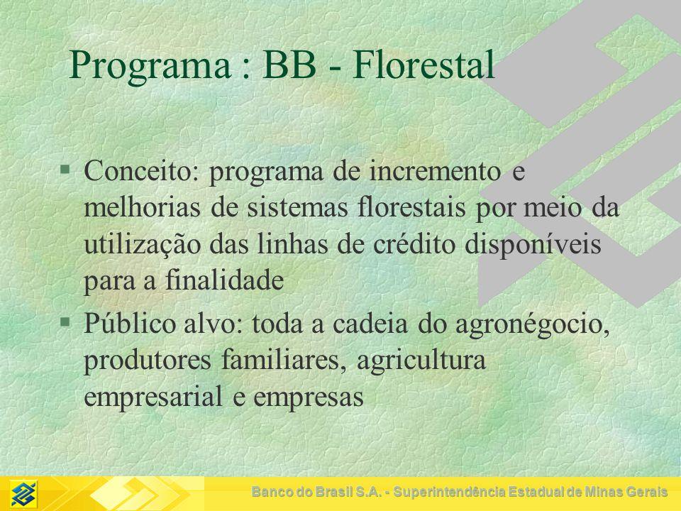 Programa : BB - Florestal