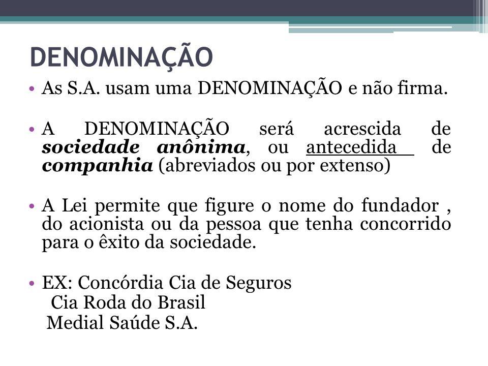 DENOMINAÇÃO As S.A. usam uma DENOMINAÇÃO e não firma.