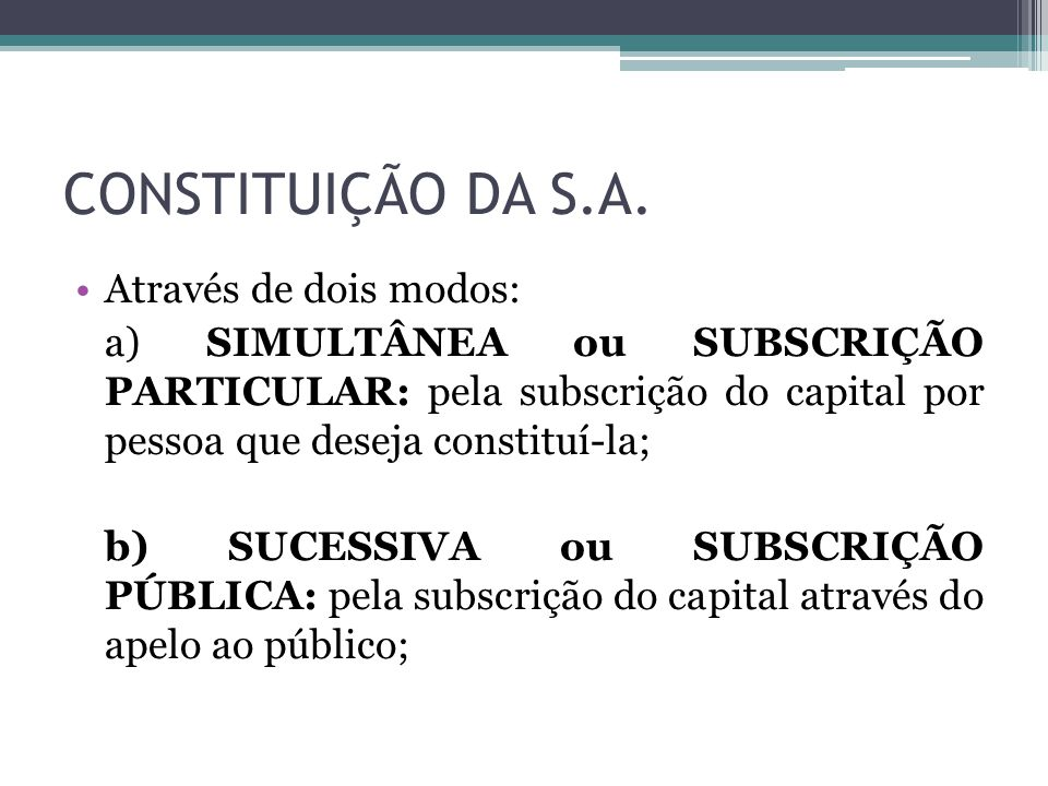 CONSTITUIÇÃO DA S.A. Através de dois modos: