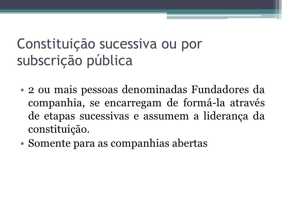 Constituição sucessiva ou por subscrição pública