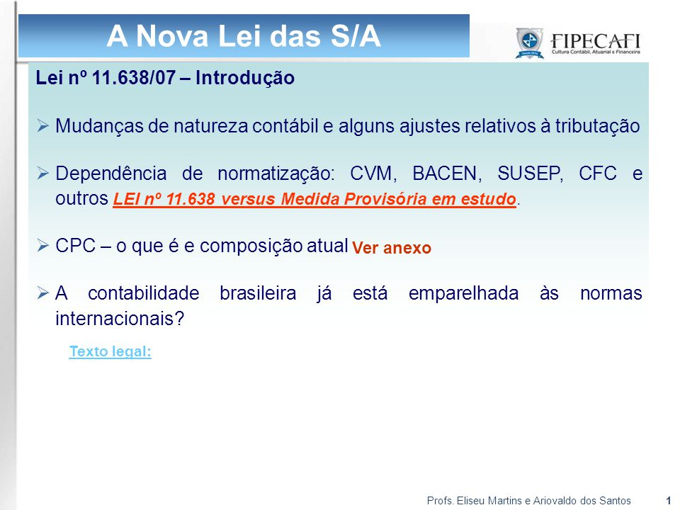A Nova Lei das S/A Lei nº 11.638/07 – Introdução