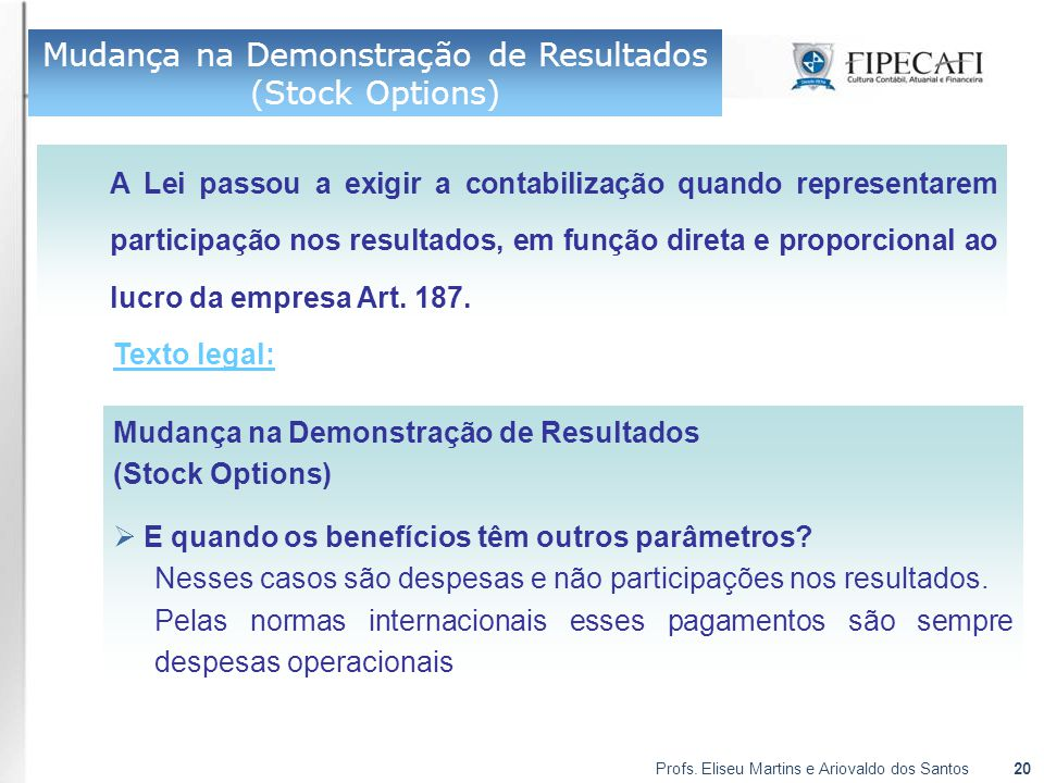 Mudança na Demonstração de Resultados (Stock Options)