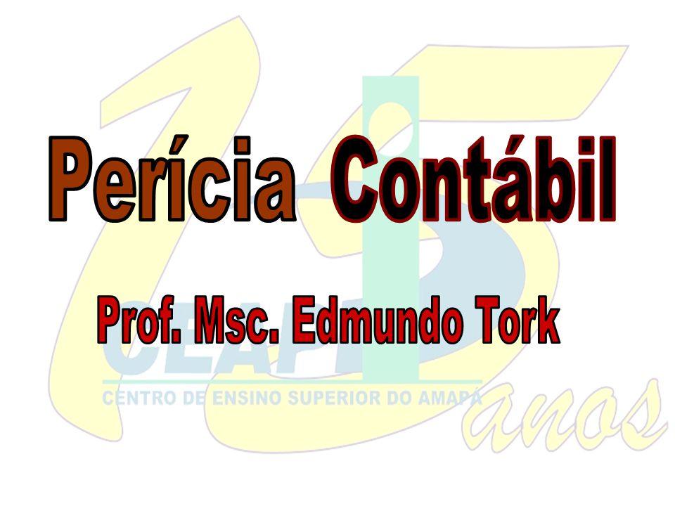 Perícia Contábil Prof. Msc. Edmundo Tork