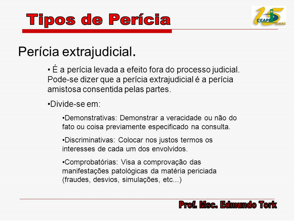 Tipos de Perícia Perícia extrajudicial.