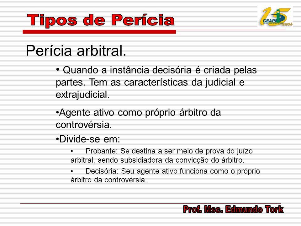 Tipos de Perícia Perícia arbitral.