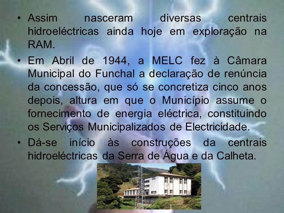 Assim nasceram diversas centrais hidroeléctricas ainda hoje em exploração na RAM.