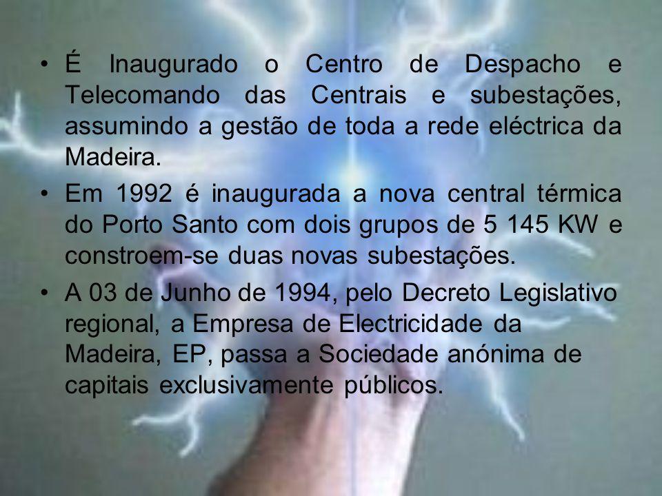 É Inaugurado o Centro de Despacho e Telecomando das Centrais e subestações, assumindo a gestão de toda a rede eléctrica da Madeira.