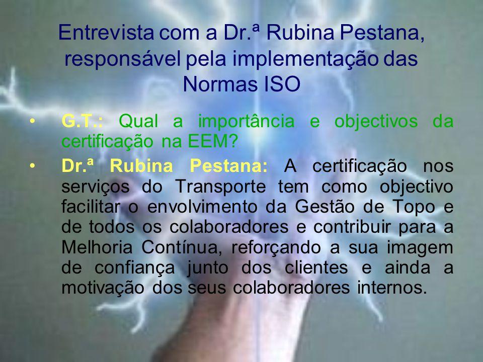 Entrevista com a Dr.ª Rubina Pestana, responsável pela implementação das Normas ISO