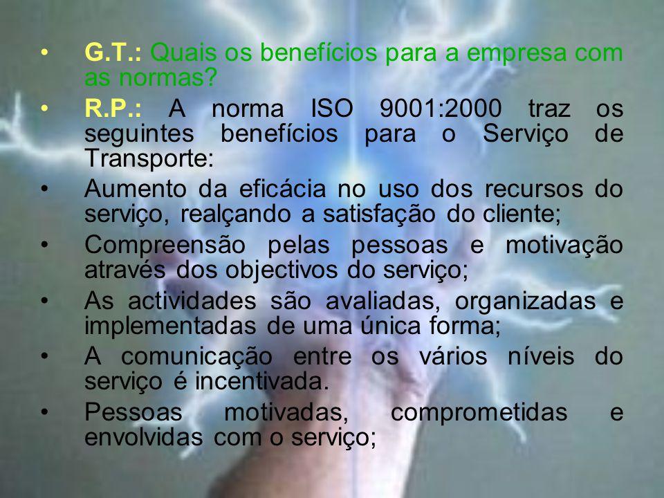 G.T.: Quais os benefícios para a empresa com as normas