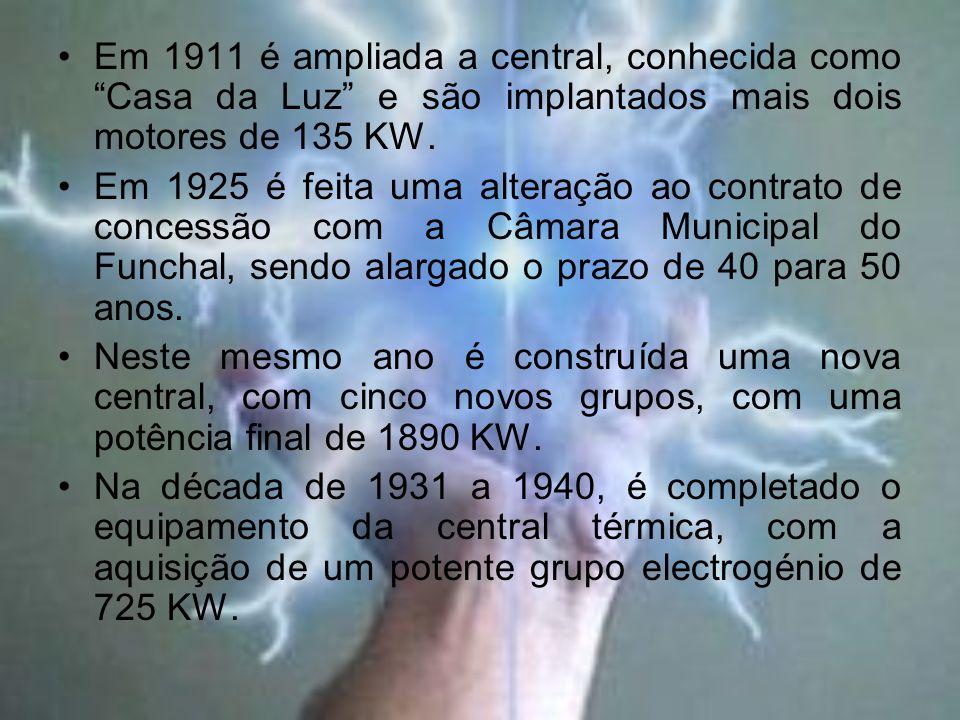 Em 1911 é ampliada a central, conhecida como Casa da Luz e são implantados mais dois motores de 135 KW.