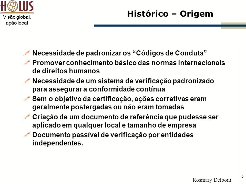 Histórico – Origem Necessidade de padronizar os Códigos de Conduta