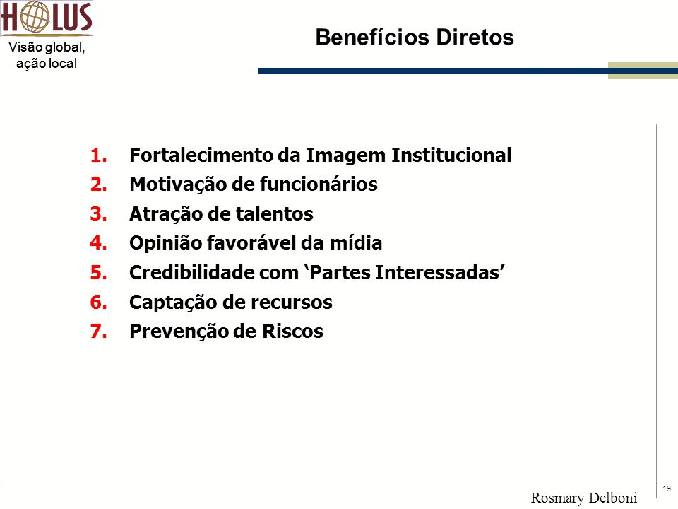 Benefícios Diretos Fortalecimento da Imagem Institucional