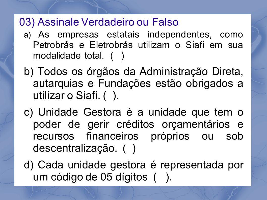 03) Assinale Verdadeiro ou Falso