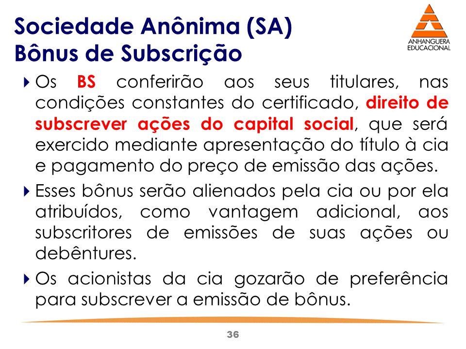 Sociedade Anônima (SA) Bônus de Subscrição