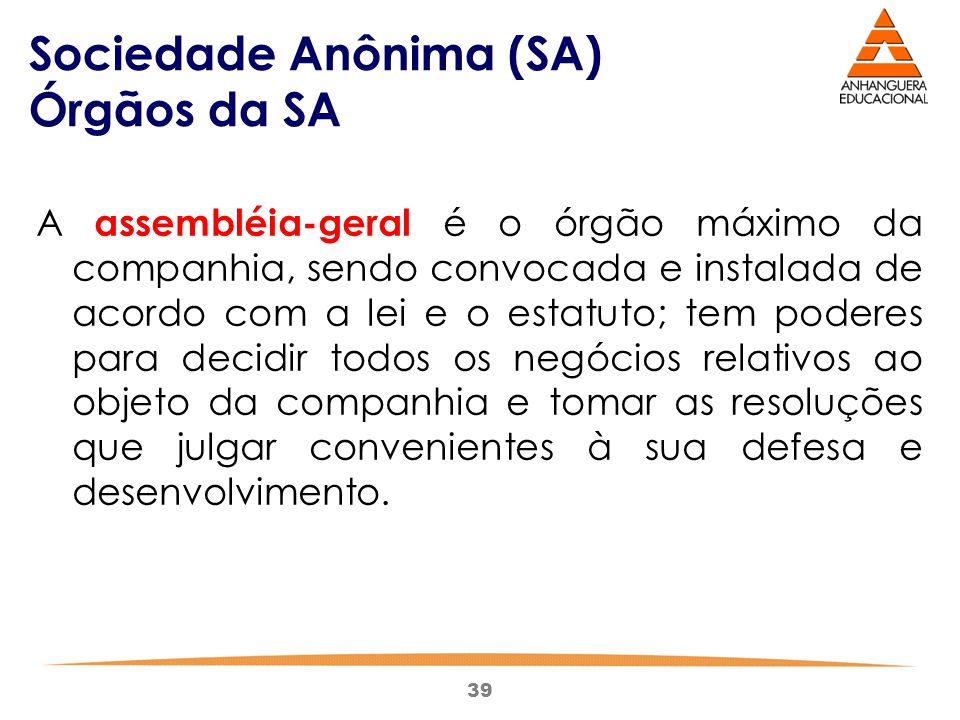 Sociedade Anônima (SA) Órgãos da SA