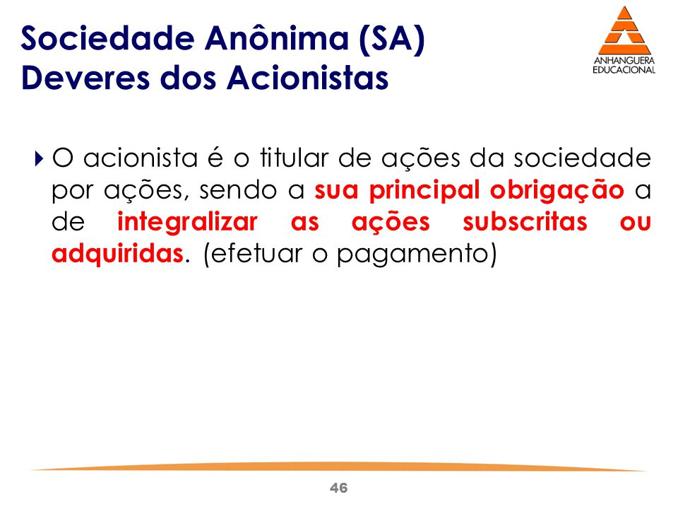Sociedade Anônima (SA) Deveres dos Acionistas