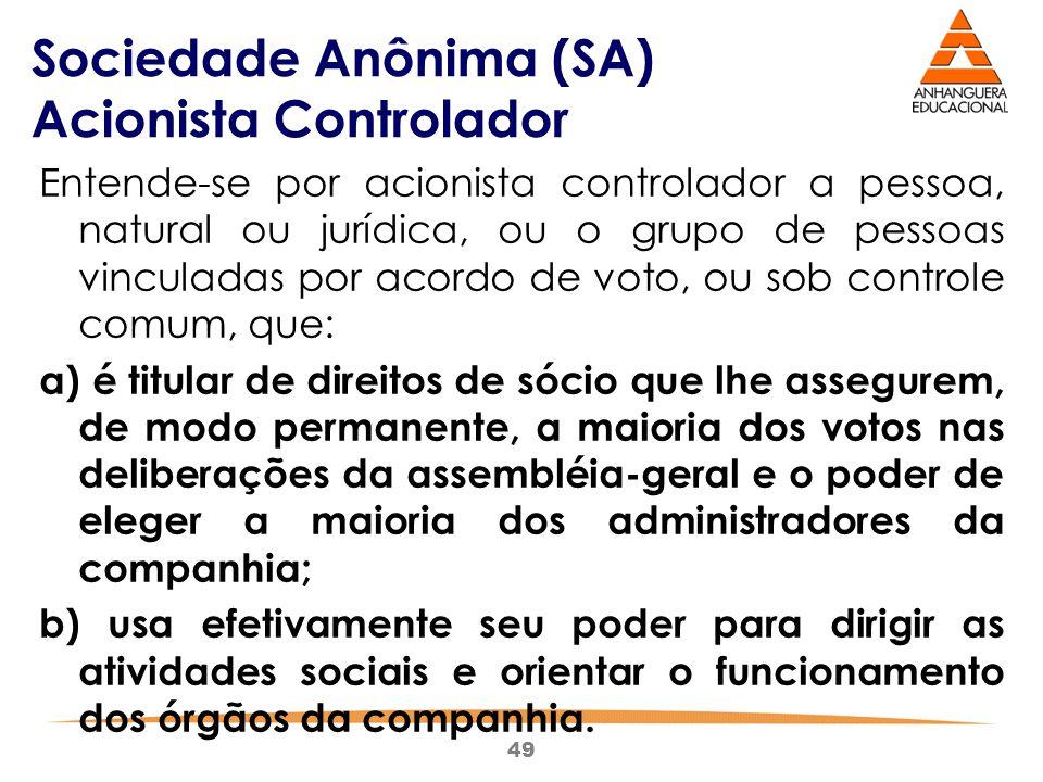 Sociedade Anônima (SA) Acionista Controlador