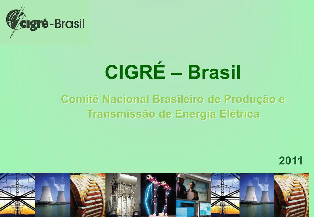 CIGRÉ – Brasil Comitê Nacional Brasileiro de Produção e Transmissão de Energia Elétrica 2011