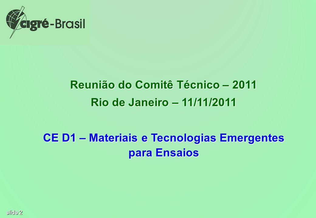 Reunião do Comitê Técnico – 2011 Rio de Janeiro – 11/11/2011
