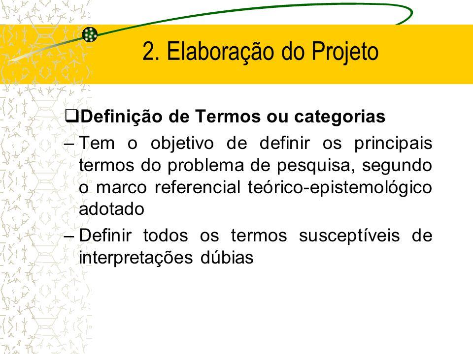2. Elaboração do Projeto Definição de Termos ou categorias