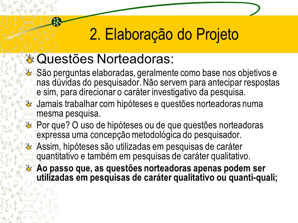 2. Elaboração do Projeto Questões Norteadoras: