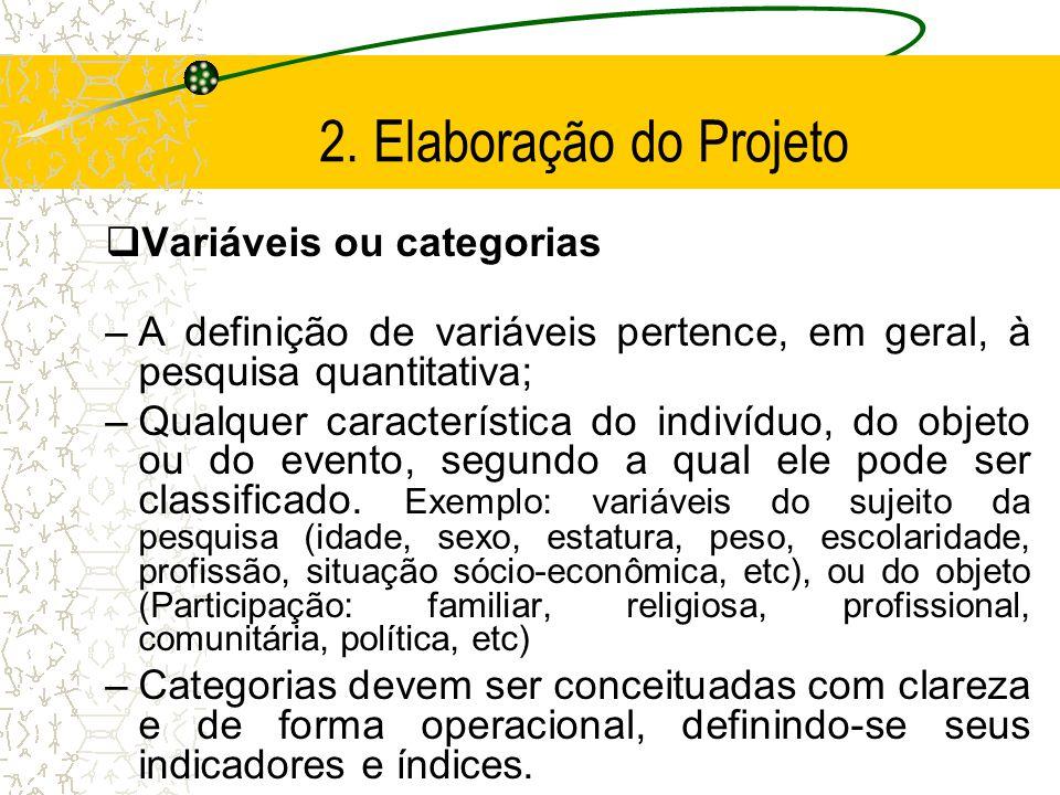 2. Elaboração do Projeto Variáveis ou categorias