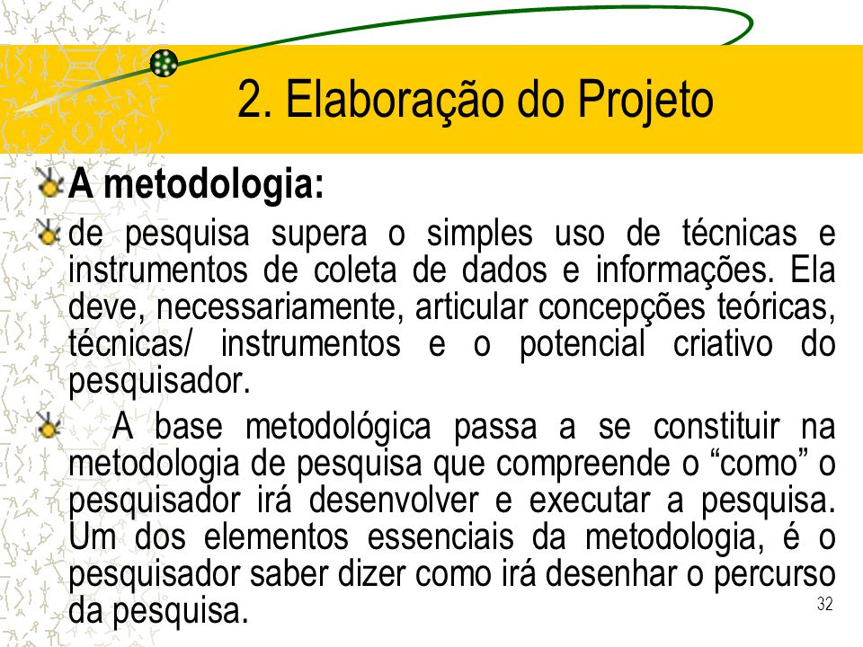 2. Elaboração do Projeto A metodologia: