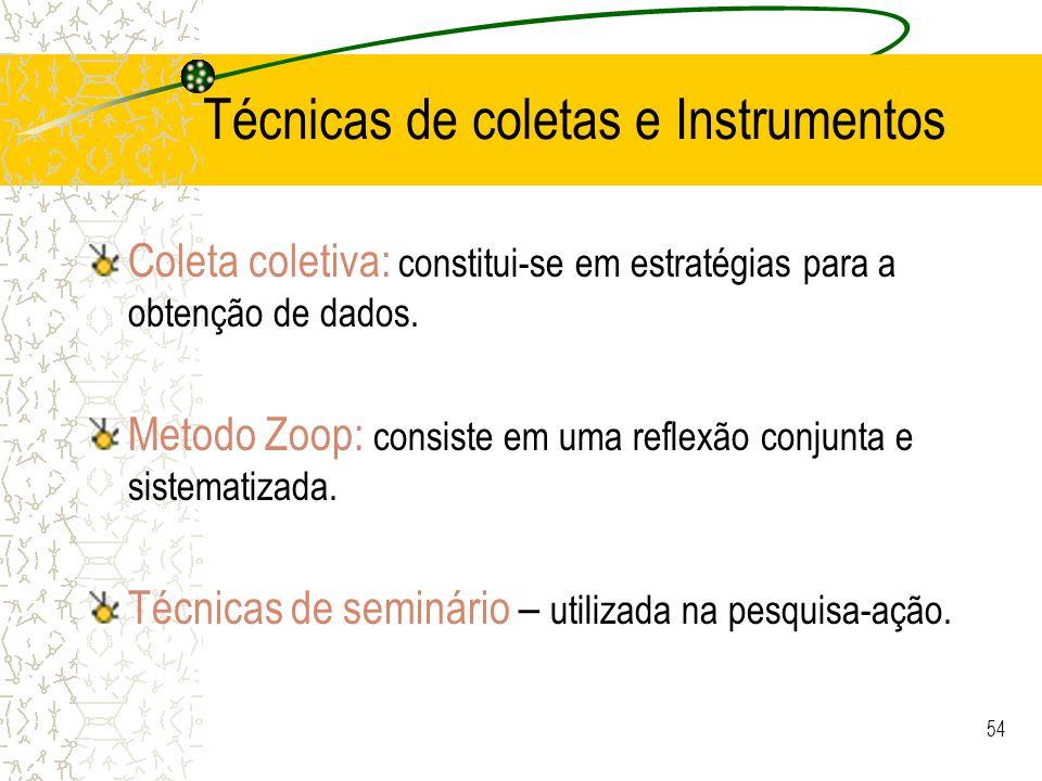 Técnicas de coletas e Instrumentos