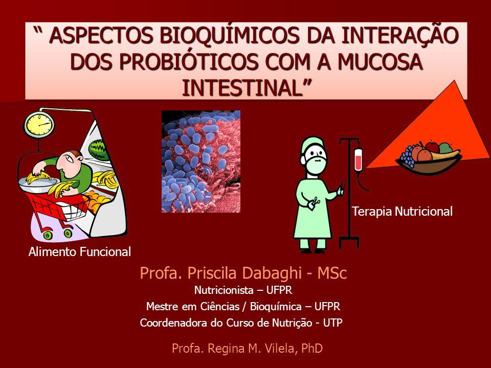 ASPECTOS BIOQUÍMICOS DA INTERAÇÃO DOS PROBIÓTICOS COM A MUCOSA INTESTINAL