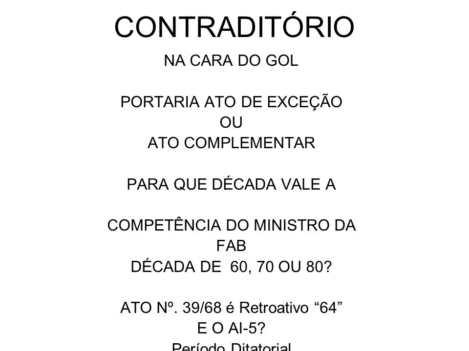 CONTRADITÓRIO NA CARA DO GOL PORTARIA ATO DE EXCEÇÃO OU