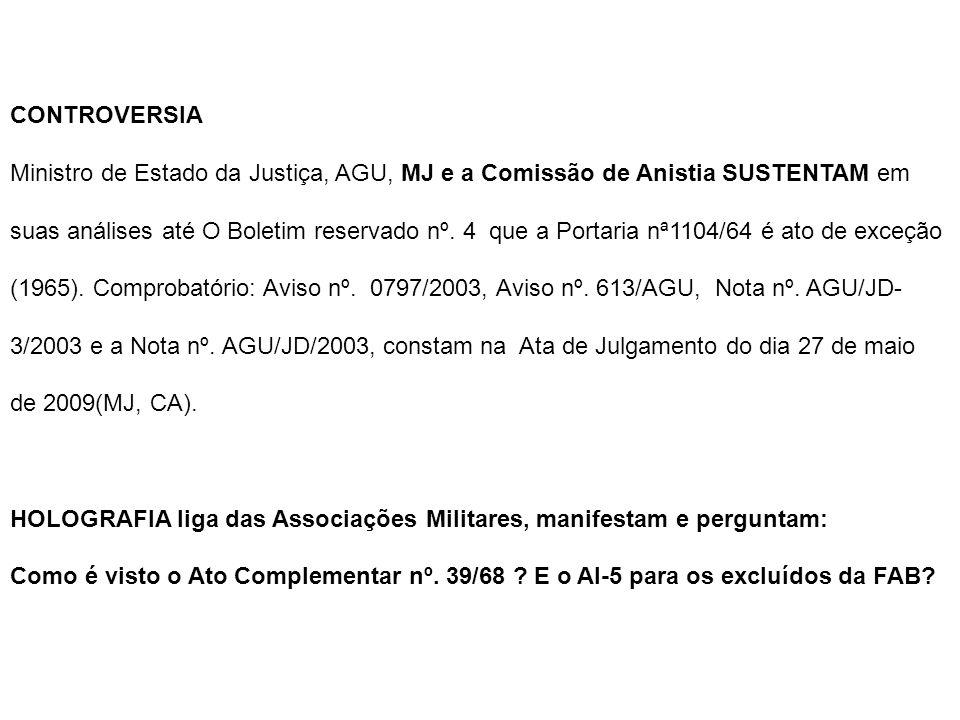 CONTROVERSIA Ministro de Estado da Justiça, AGU, MJ e a Comissão de Anistia SUSTENTAM em.