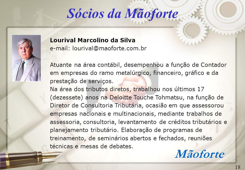 Sócios da Mãoforte Lourival Marcolino da Silva