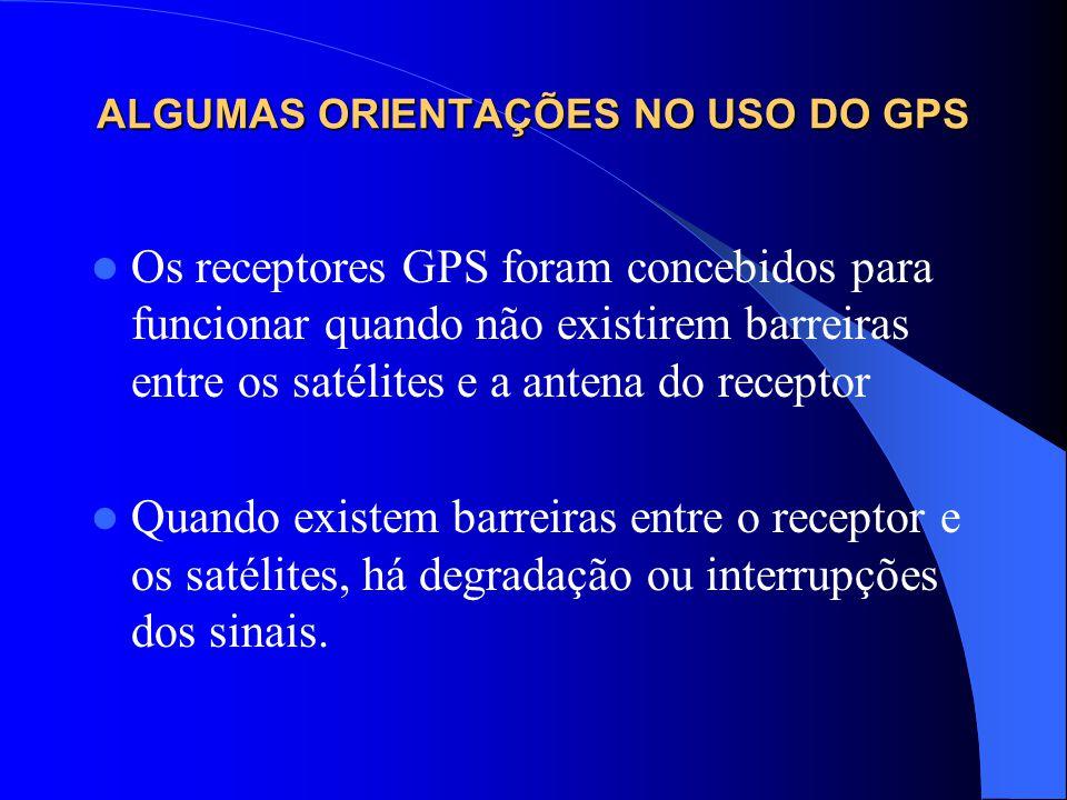 ALGUMAS ORIENTAÇÕES NO USO DO GPS