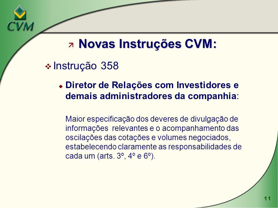 Novas Instruções CVM: Instrução 358