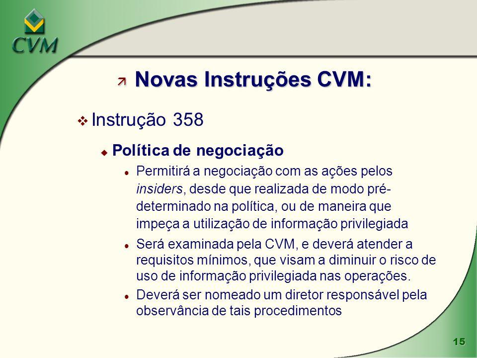 Novas Instruções CVM: Instrução 358 Política de negociação