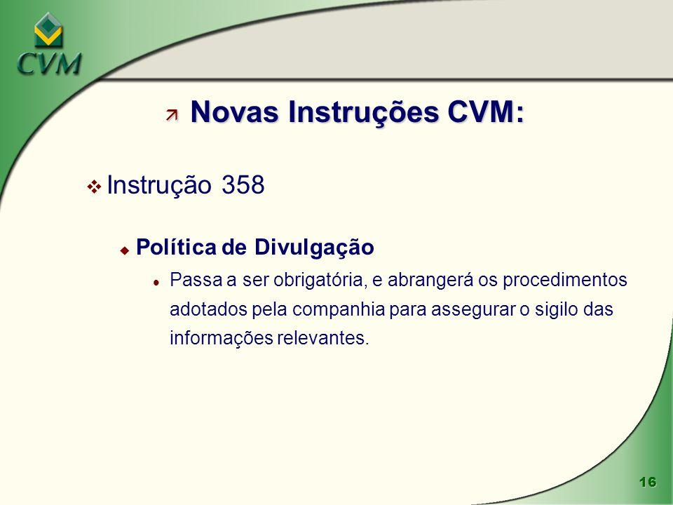Novas Instruções CVM: Instrução 358 Política de Divulgação