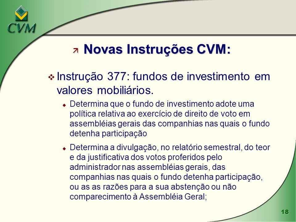 Novas Instruções CVM: Instrução 377: fundos de investimento em valores mobiliários.
