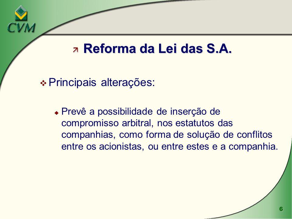 Reforma da Lei das S.A. Principais alterações: