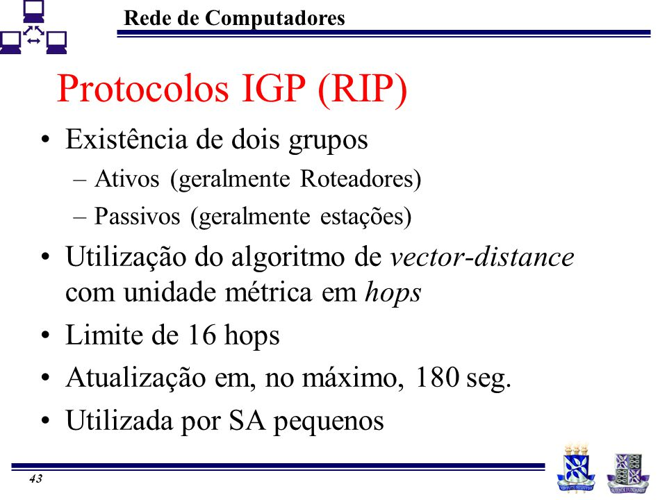 Protocolos IGP (RIP) Existência de dois grupos