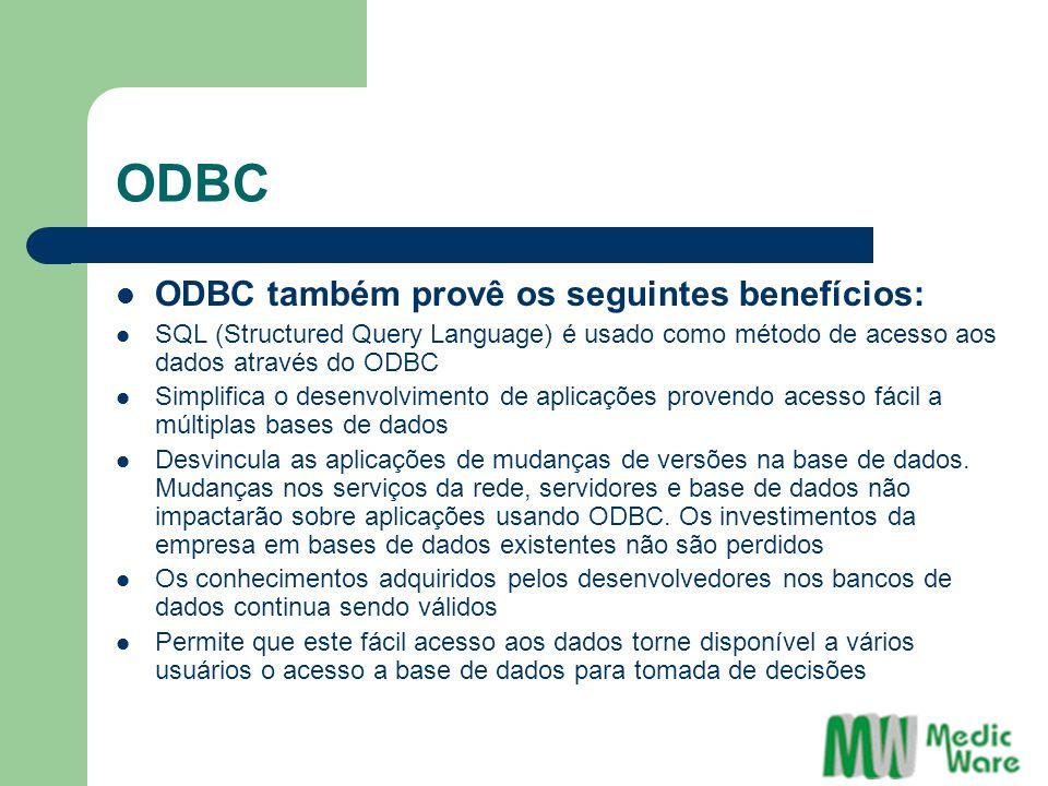 ODBC ODBC também provê os seguintes benefícios: