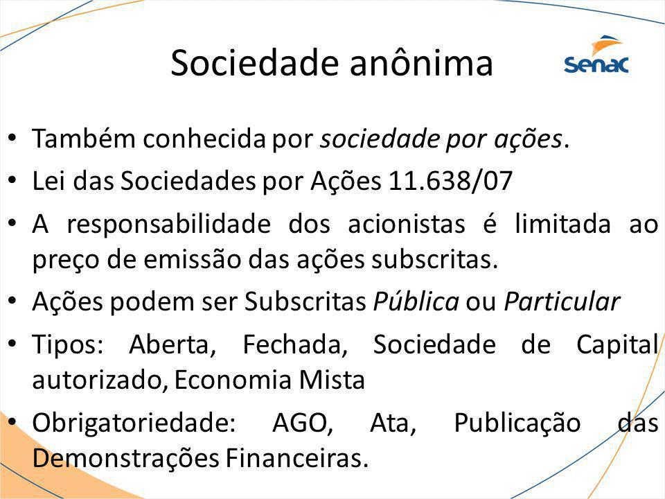Sociedade anônima Também conhecida por sociedade por ações.