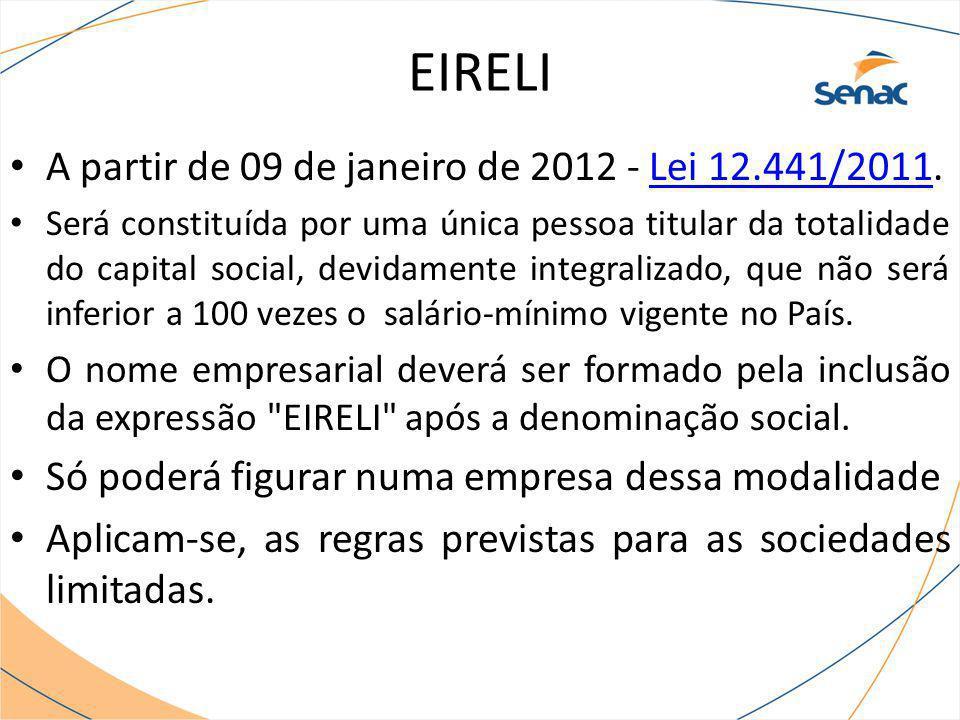 EIRELI A partir de 09 de janeiro de 2012 - Lei 12.441/2011.