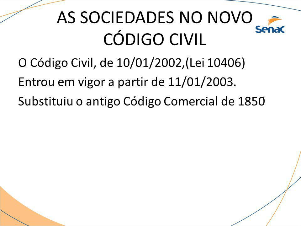 AS SOCIEDADES NO NOVO CÓDIGO CIVIL