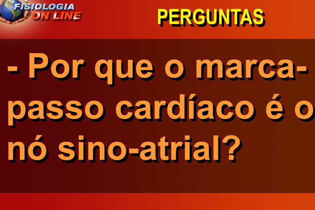 - Por que o marca-passo cardíaco é o nó sino-atrial